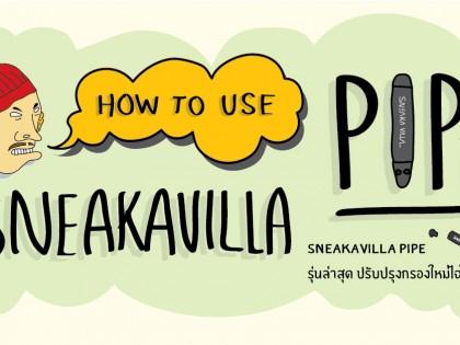 How to Use : SneakaVilla Smoking Pipe